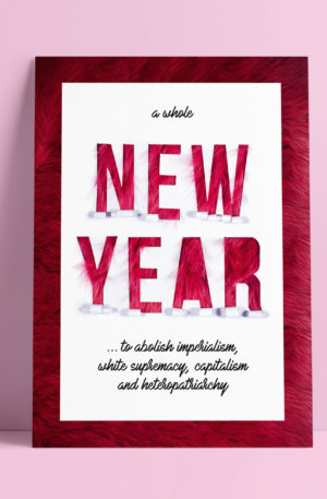 """Re-mark new year card. Pink background. The card has a red frame and white background. It says """"a whole new year to abolish imperialism, white supremacy, capitalism and heteropatriarchy"""". The New Year is a big text in read, looking like it's standing on some snow"""